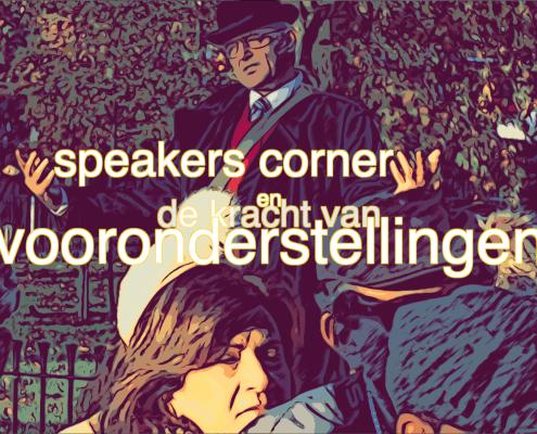 vooronderstellingen- speakers-corner-